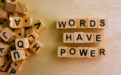 The Power of Words and the Impact they have in your Life